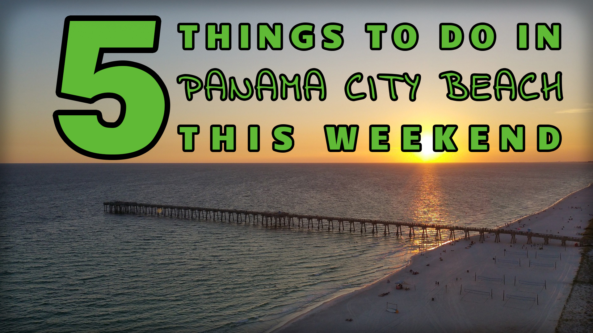 """""""5 Things to do in Panama City Beach This Weekend"""" over an aerial view of the beach"""