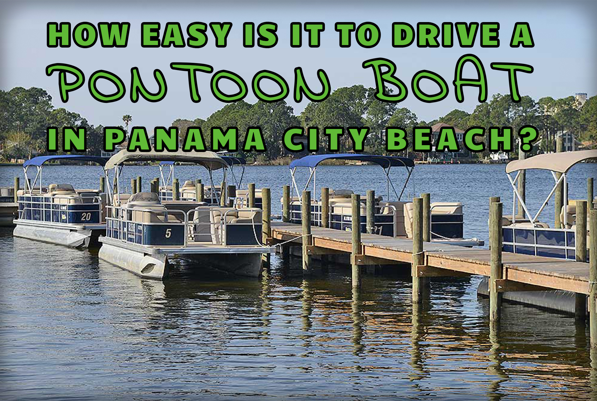 """""""How Easy is it to Drive a Pontoon Boat in Panama City Beach?"""" over a dock full of pontoons"""