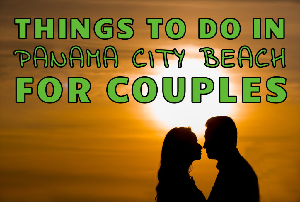 """Things to do in Panama City Beach for Couples"" over a couple's silhouette in front of a sun"
