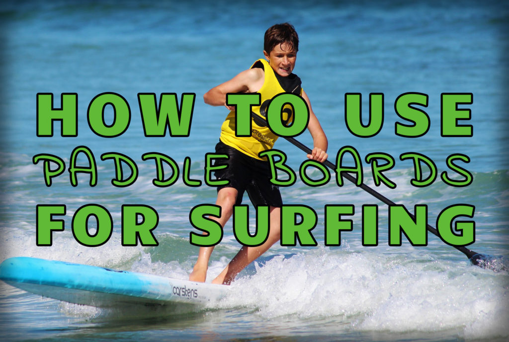 """How to Use Paddle Boards for Surfing"" over an image of a child paddle boarding on a wave"